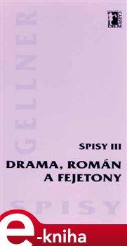 Obálka titulu Drama, román a fejetony (Spisy III.)