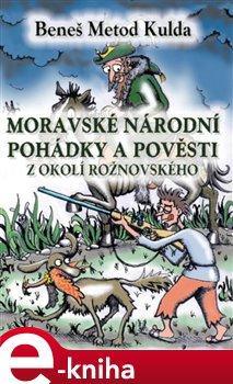 Obálka titulu Moravské národní pohádky a pověsti z okolí Rožnovského