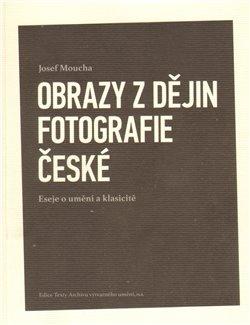 Obálka titulu Obrazy z dějin fotografie české