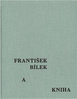 Obálka titulu František Bílek a kniha