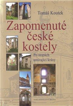 Obálka titulu Zapomenuté české kostely