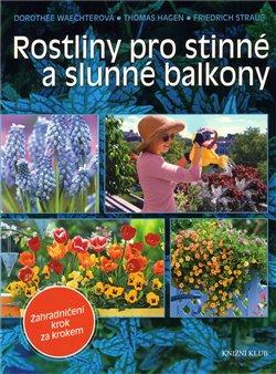 Obálka titulu Rostliny pro stinné a slunné balkony