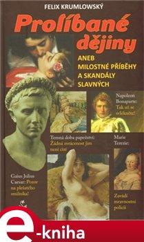 Obálka titulu Prolíbané dějiny aneb milostné příběhy a skandály
