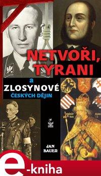 Obálka titulu Netvoři, tyrani a zlosynové českých dějin