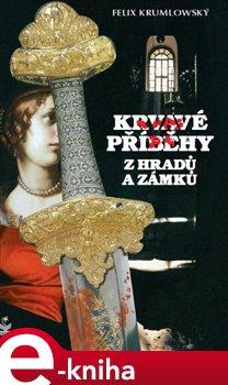 Obálka titulu Krvavé příběhy z hradů a zámků