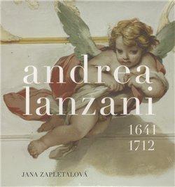 Andrea Lanzani. 1641-1712 - Jana Zapletalová
