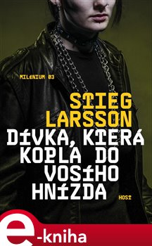 Dívka, která kopla do vosího hnízda. Milénium 3 - Stieg Larsson e-kniha