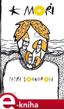 K moři - Petra Soukupová e-kniha