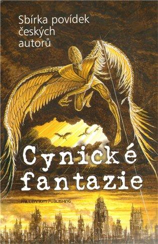 Cynické fantazie:Antologie českých autorů - - | Booksquad.ink
