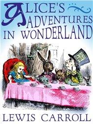 Alices Adventures in Wonderland.