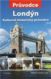 LONDÝN - KULTURNĚ-HISTORICKÝ PRŮVODCE