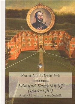 Obálka titulu Edmund Kampián SJ (1540–1581)