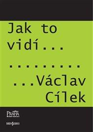 Jak to vidí Václav Cílek