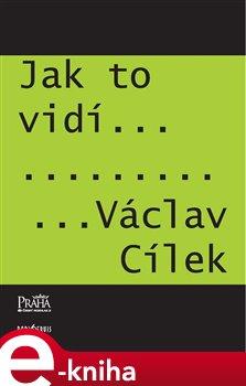 Obálka titulu Jak to vidí Václav Cílek