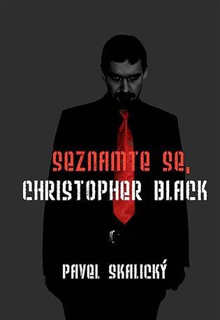 Seznamte se, Christopher Black - Pavel Skalický | Booksquad.ink