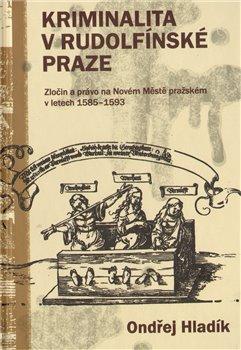 Obálka titulu Kriminalita v rudolfínské Praze