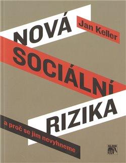 Obálka titulu Nová sociální rizika a proč se jim nevyhneme