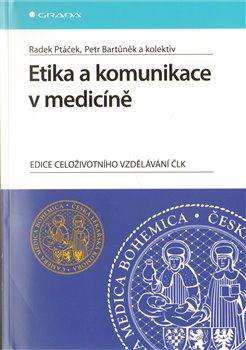 Obálka titulu Etika a komunikace v medicíně