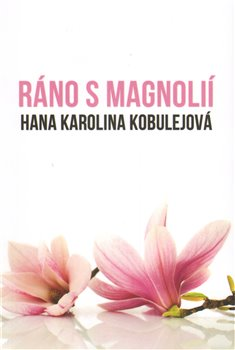 Obálka titulu Ráno s magnolií