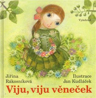 Viju, viju věneček - Jiřina Rákosníková   Booksquad.ink