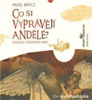 Co si vyprávějí andělé?