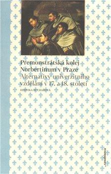 Obálka titulu Premonstrátská kolej Norbertinum v Praze