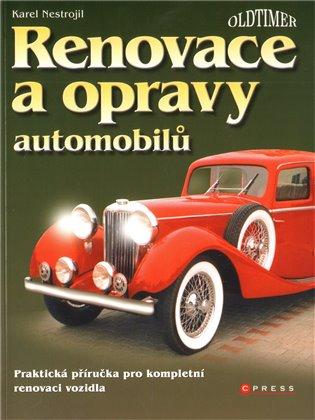 Renovace a opravy automobilů:Praktická příručka pro kompletní renovaci vozidla - Karel Nestrojil | Replicamaglie.com