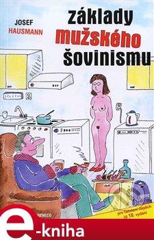 Obálka titulu Základy mužského šovinismu