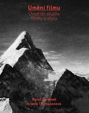 Umění filmu:Úvod do studia formy a stylu - David Bordwell, | Booksquad.ink
