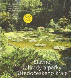 Obálka titulu Slavné zahrady a parky Středočeského kraje