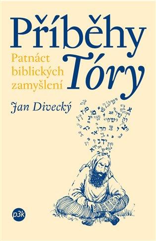 Příběhy Tóry:Patnáct biblických zamyšlení - Jan Divecký   Booksquad.ink