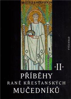 Obálka titulu Příběhy raně křesťanských mučedníků II.