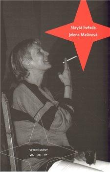 Obálka titulu Skrytá hvězda Jelena Mašínová