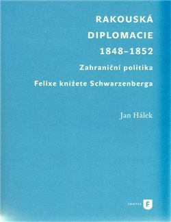 Obálka titulu Rakouská diplomacie  1848-1852