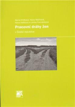 Obálka titulu Pracovní dráhy žen v České republice