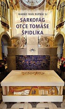 Obálka titulu Sarkofág otce Tomáše Špidlíka