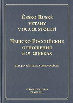 Obálka titulu Česko-Ruské vztahy v 19. a 20. století