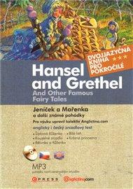 Jeníček a Mařenka a další  známé pohádky / Hansel and Grethel  and Other Famous Fairy Tales