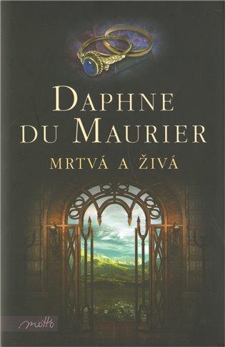 Kniha Mrtvá a živá (Daphne du Maurier)