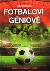 Obálka knihy Fotbaloví géniové