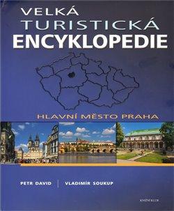 Obálka titulu Velká turistická encyklopedie - Hlavní město Praha