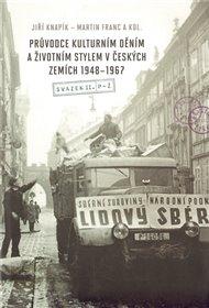 Průvodce kulturním děním a životním stylem v českých zemích 1948–1967 (2 svazky)
