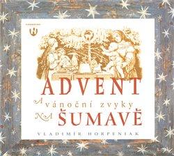 Obálka titulu Advent a vánoční zvyky na Šumavě