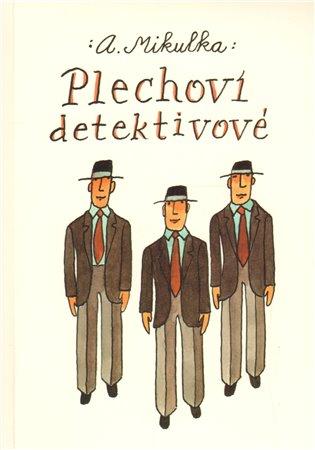 Plechoví detektivové - Alois Mikulka   Replicamaglie.com