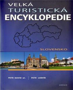 Obálka titulu Velká turistická encyklopedie - Slovensko