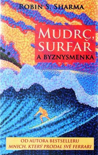 MUDRC,SURFAŘ A BYZNYSMENKA