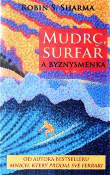 Obálka titulu Mudrc, surfař a byznysmenka