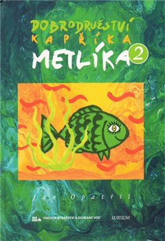 Obálka titulu Dobrodružství kapříka Metlíka 2