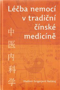 Obálka titulu Léčba nemocí v tradiční čínské medicíně
