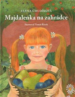 Majdalenka na zahrádce - Alena Chudíková